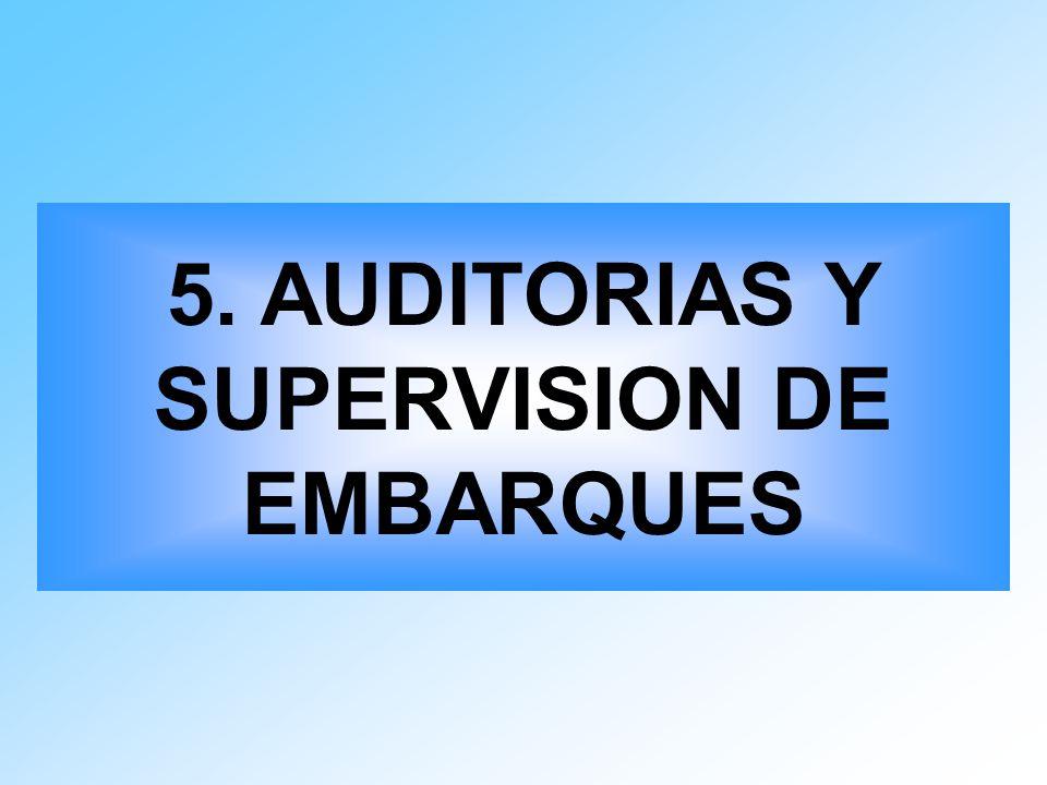 5. AUDITORIAS Y SUPERVISION DE EMBARQUES