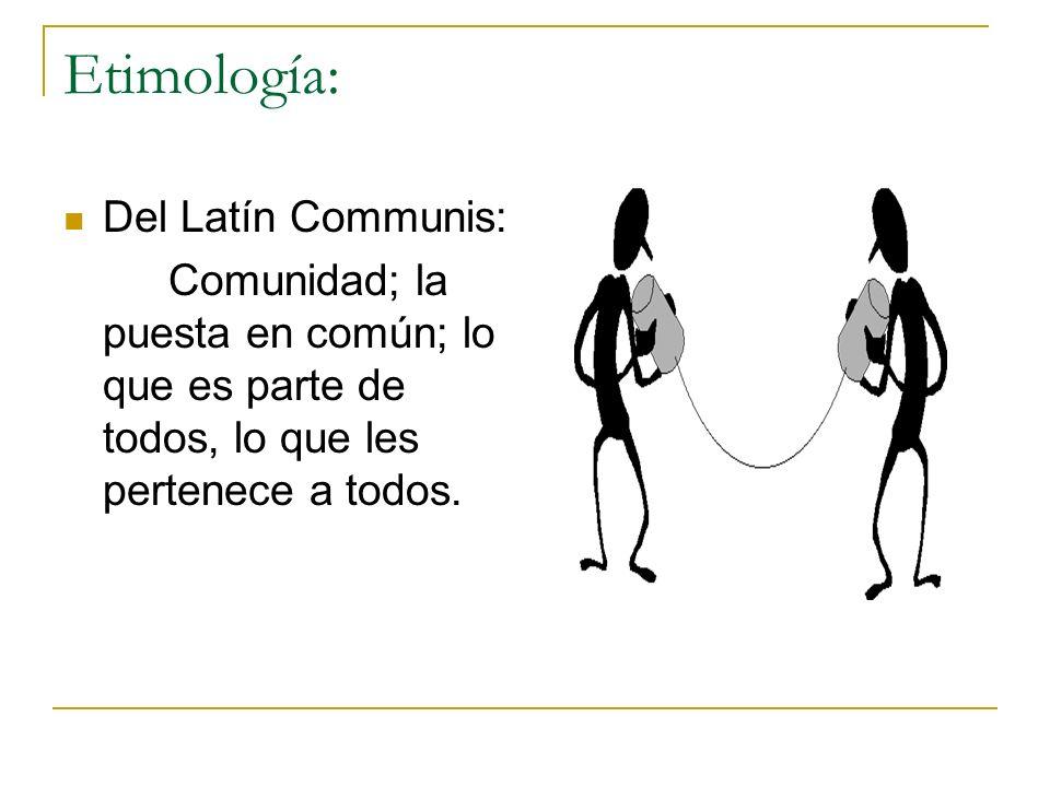 Etimología: Del Latín Communis: