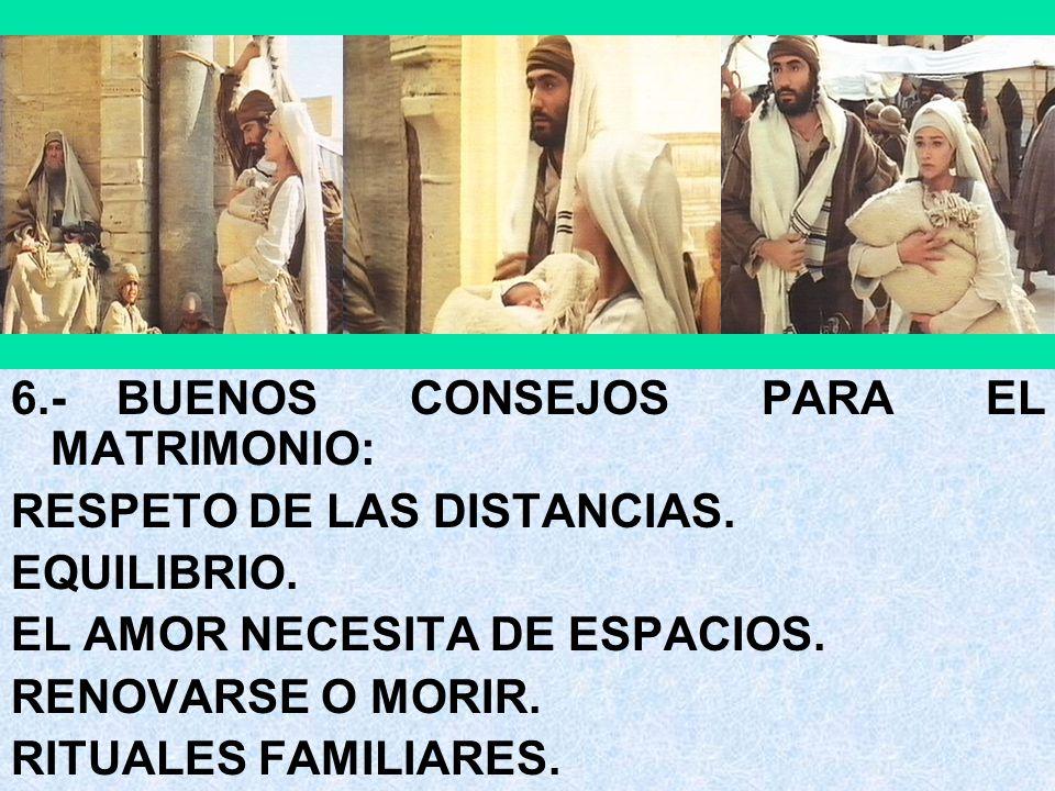 6.- BUENOS CONSEJOS PARA EL MATRIMONIO: