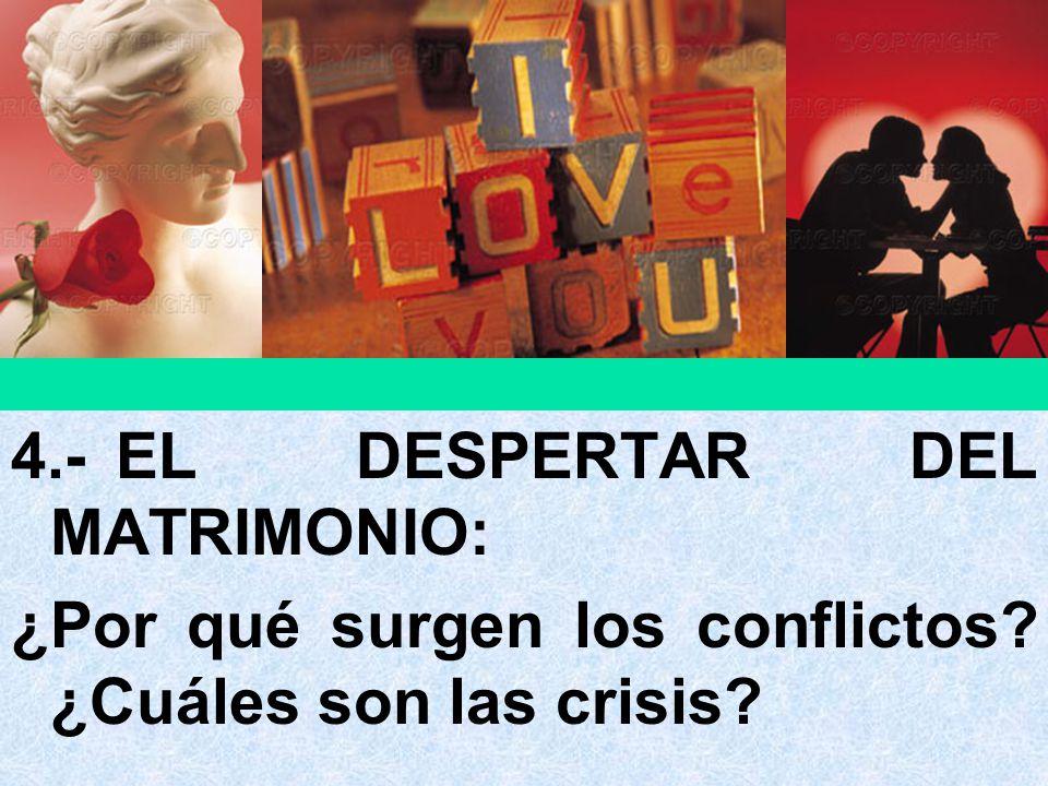 4.- EL DESPERTAR DEL MATRIMONIO: