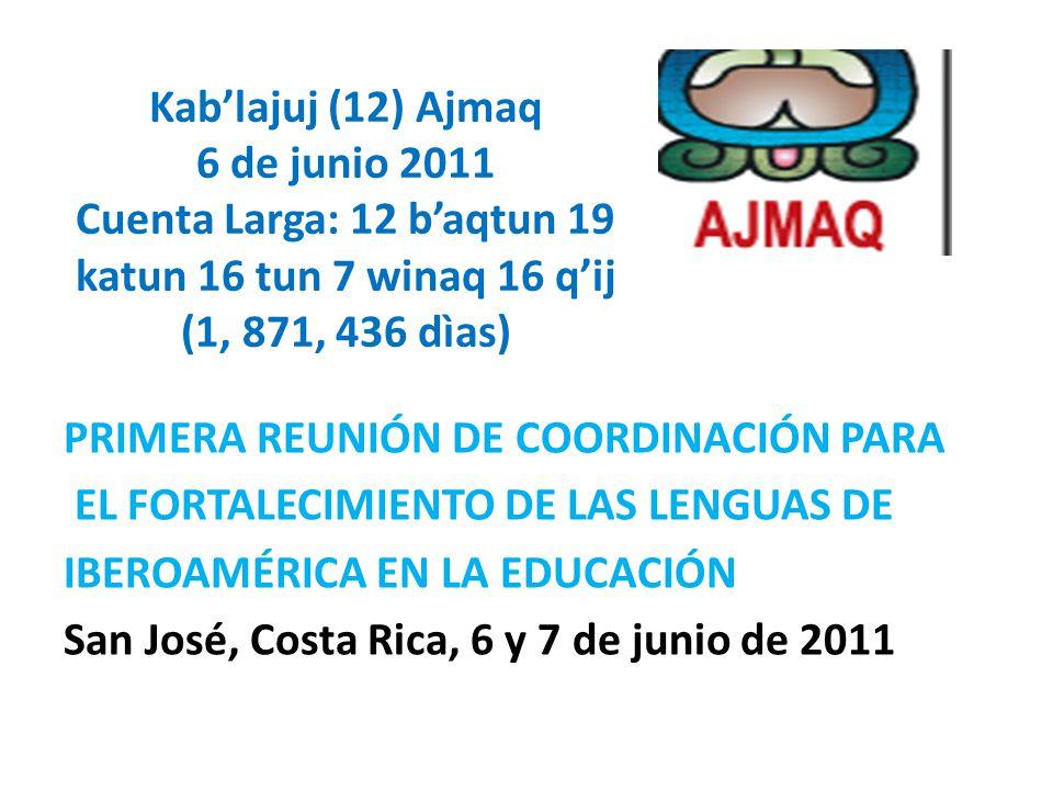 Kab'lajuj (12) Ajmaq 6 de junio 2011 Cuenta Larga: 12 b'aqtun 19 katun 16 tun 7 winaq 16 q'ij (1, 871, 436 dìas)