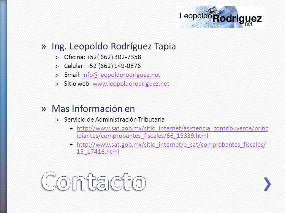 Contacto Ing. Leopoldo Rodríguez Tapia Mas Información en