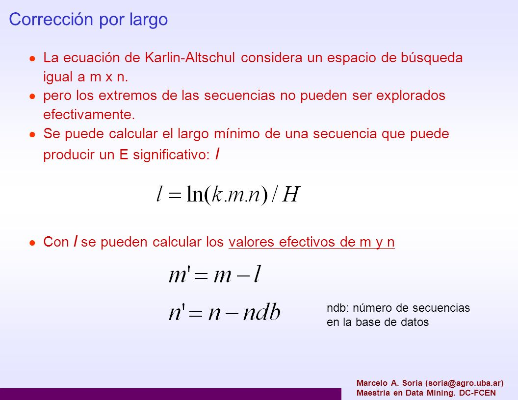 Corrección por largo La ecuación de Karlin-Altschul considera un espacio de búsqueda igual a m x n.