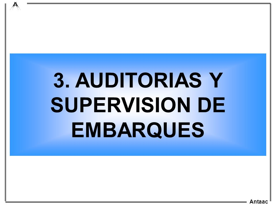 3. AUDITORIAS Y SUPERVISION DE EMBARQUES