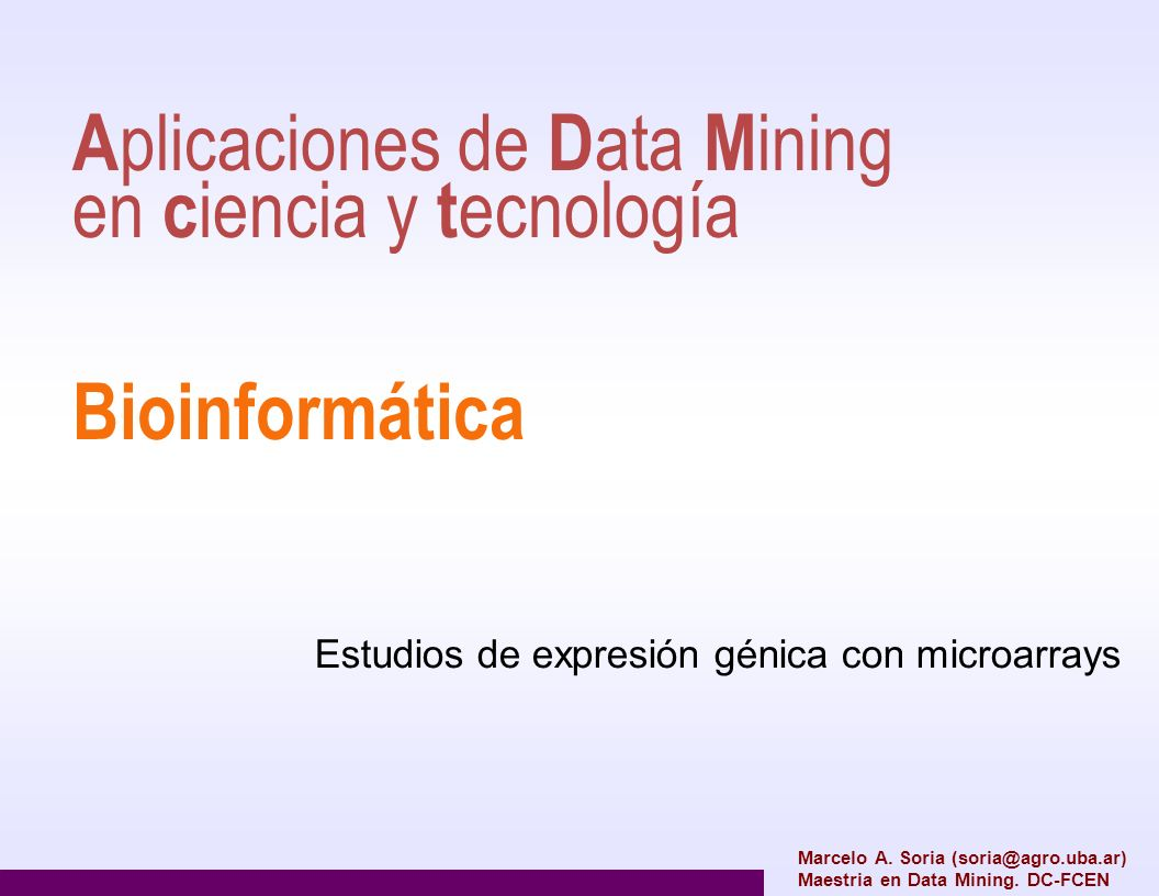 Aplicaciones de Data Mining en ciencia y tecnología Bioinformática