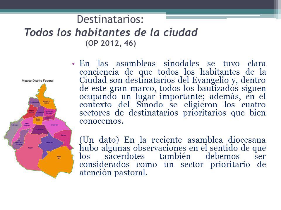 Destinatarios: Todos los habitantes de la ciudad (OP 2012, 46)