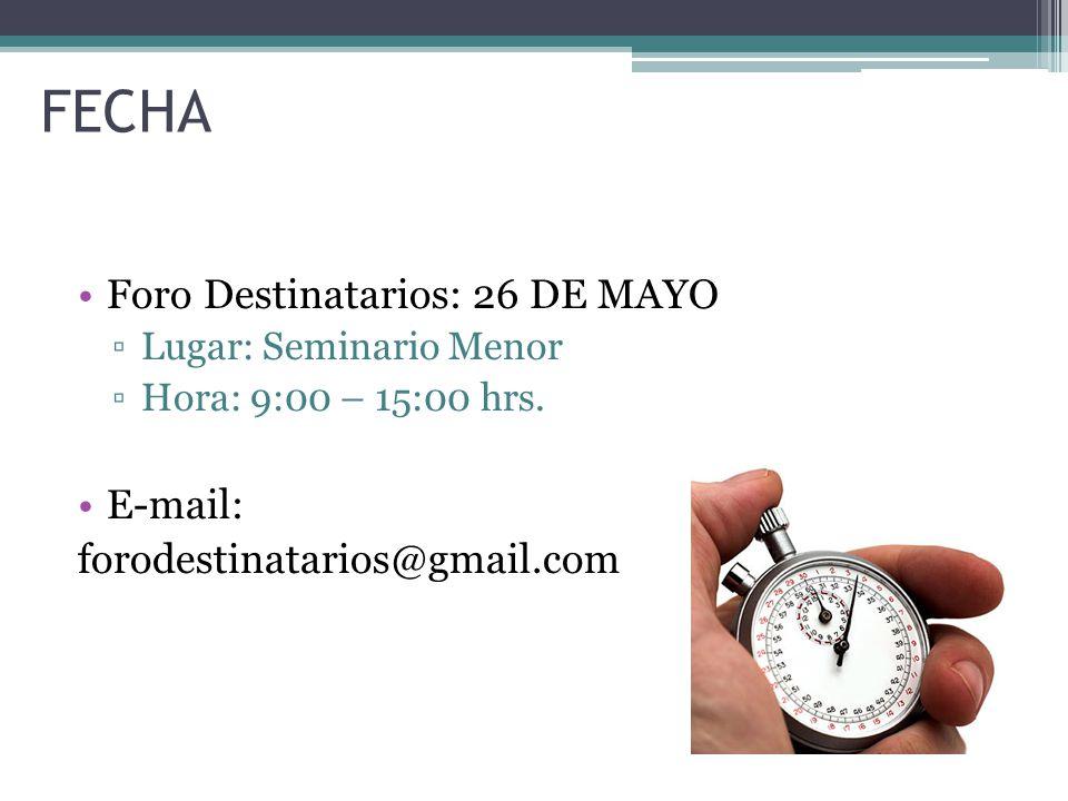 FECHA Foro Destinatarios: 26 DE MAYO E-mail:
