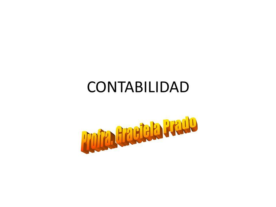 CONTABILIDAD Profra. Graciela Prado