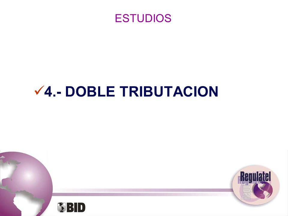 ESTUDIOS 4.- DOBLE TRIBUTACION