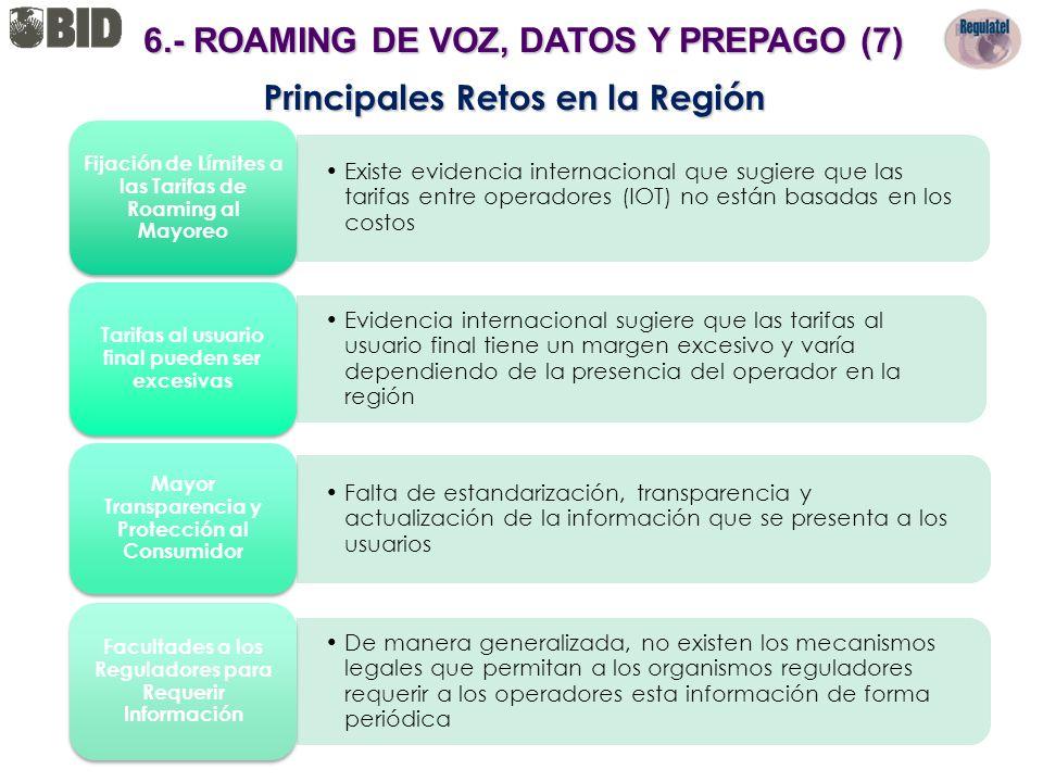 6.- ROAMING DE VOZ, DATOS Y PREPAGO (7) Principales Retos en la Región