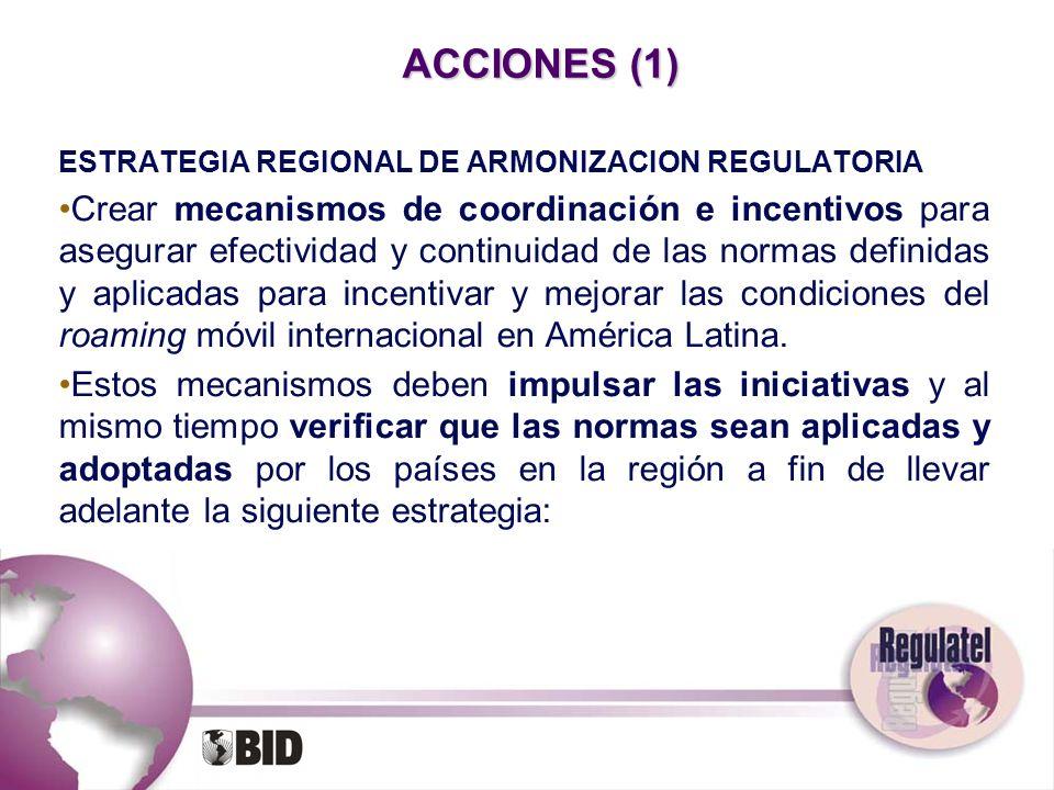 ACCIONES (1) ESTRATEGIA REGIONAL DE ARMONIZACION REGULATORIA.