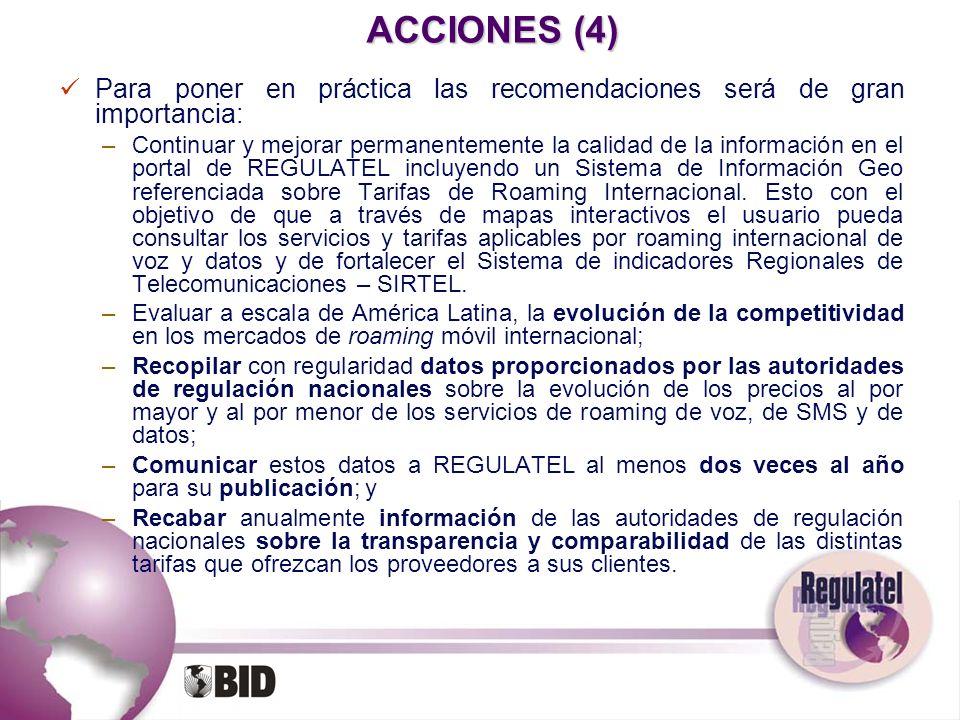 ACCIONES (4) Para poner en práctica las recomendaciones será de gran importancia: