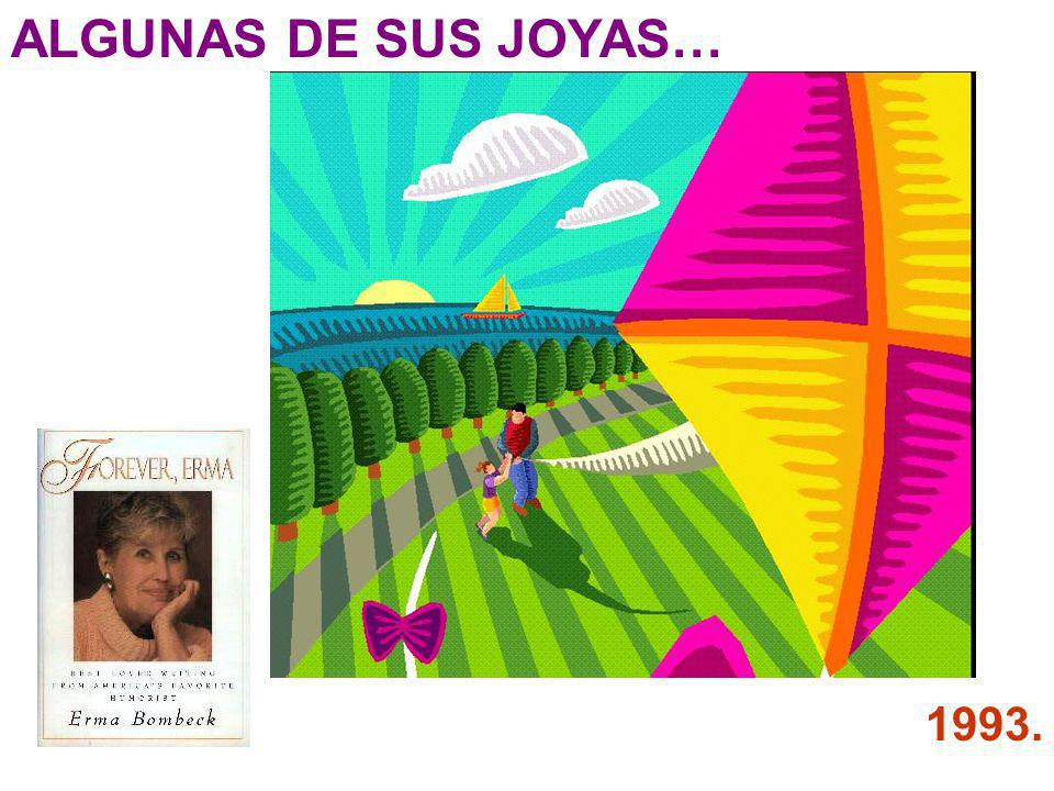 ALGUNAS DE SUS JOYAS… 1993.