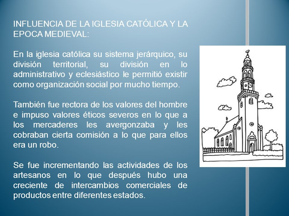 INFLUENCIA DE LA IGLESIA CATÓLICA Y LA EPOCA MEDIEVAL: