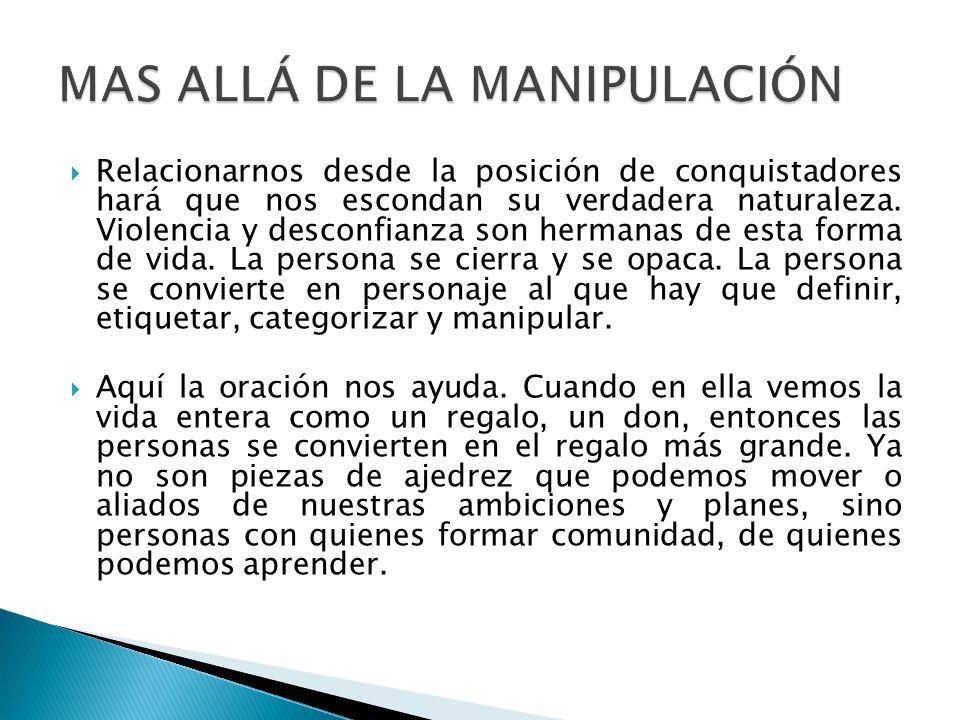 MAS ALLÁ DE LA MANIPULACIÓN