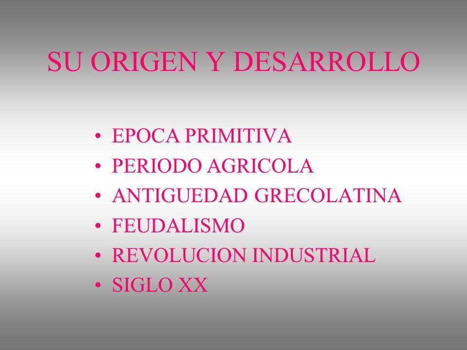 SU ORIGEN Y DESARROLLO EPOCA PRIMITIVA PERIODO AGRICOLA