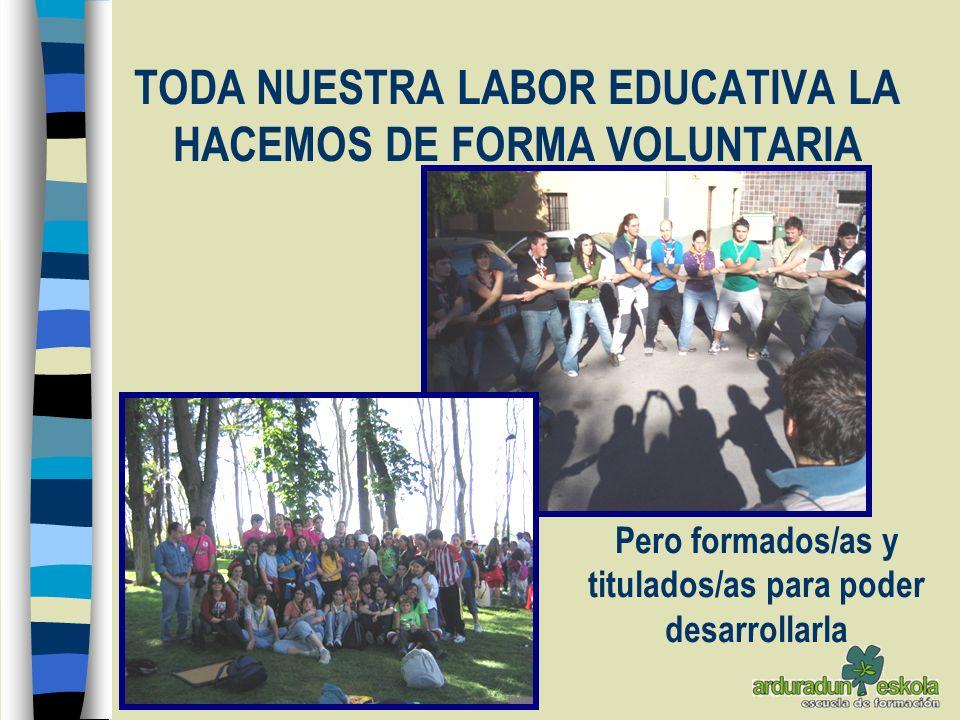 TODA NUESTRA LABOR EDUCATIVA LA HACEMOS DE FORMA VOLUNTARIA