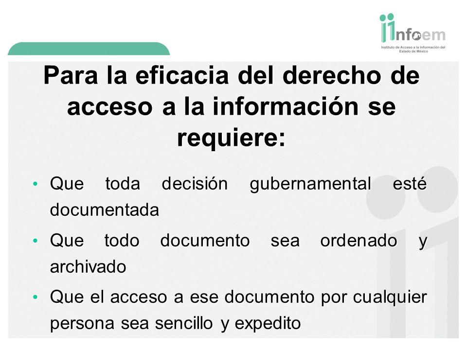 Para la eficacia del derecho de acceso a la información se requiere: