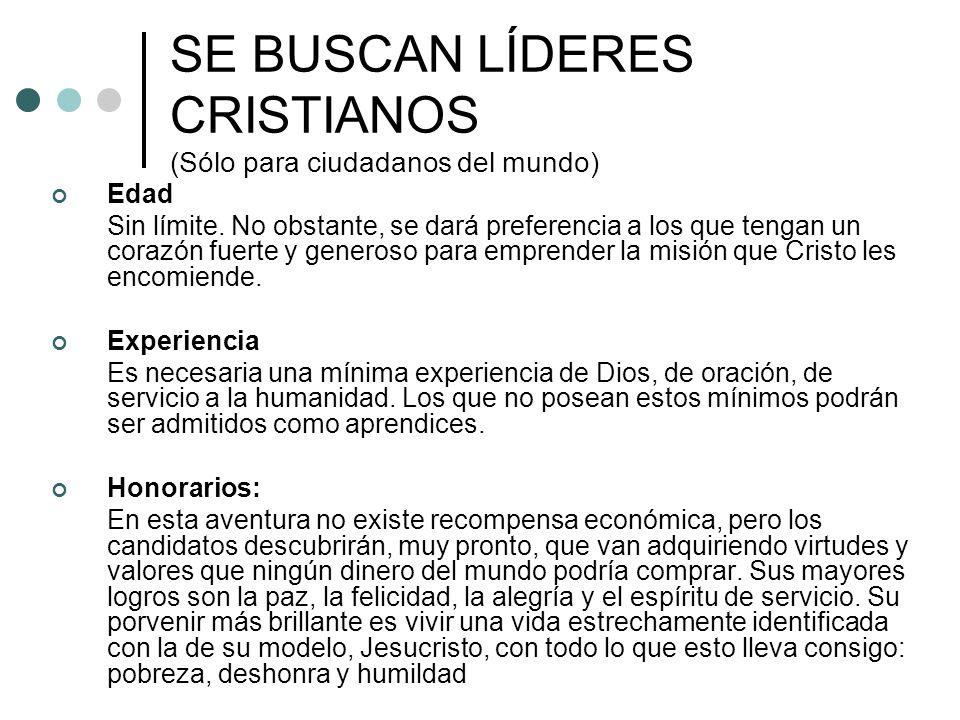 SE BUSCAN LÍDERES CRISTIANOS (Sólo para ciudadanos del mundo)