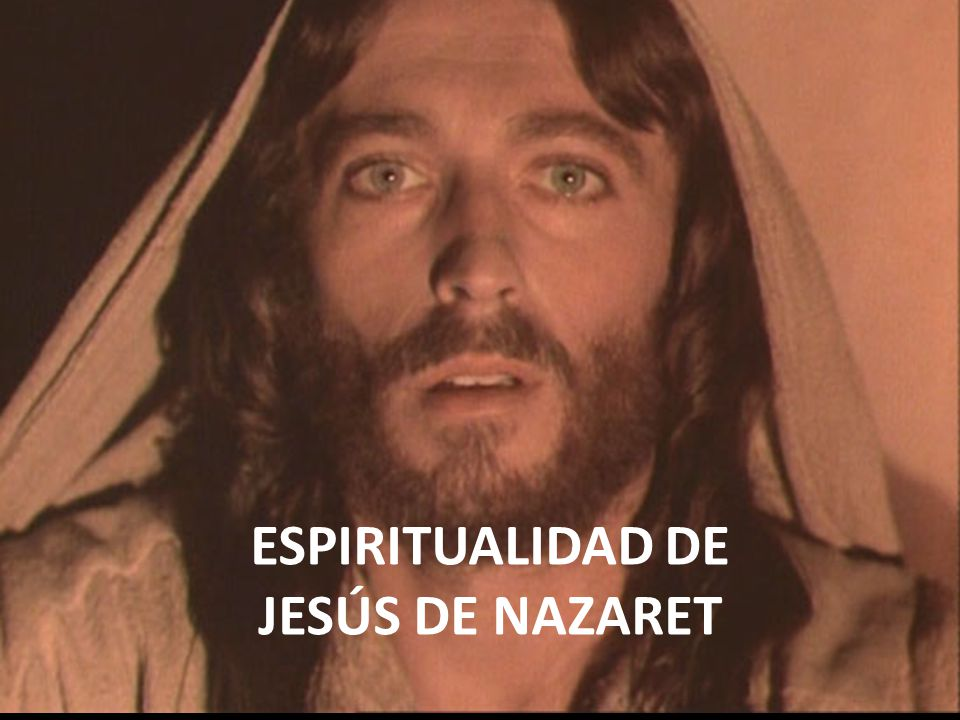 ESPIRITUALIDAD DE JESÚS DE NAZARET