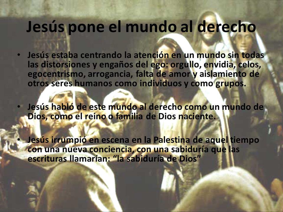 Jesús pone el mundo al derecho