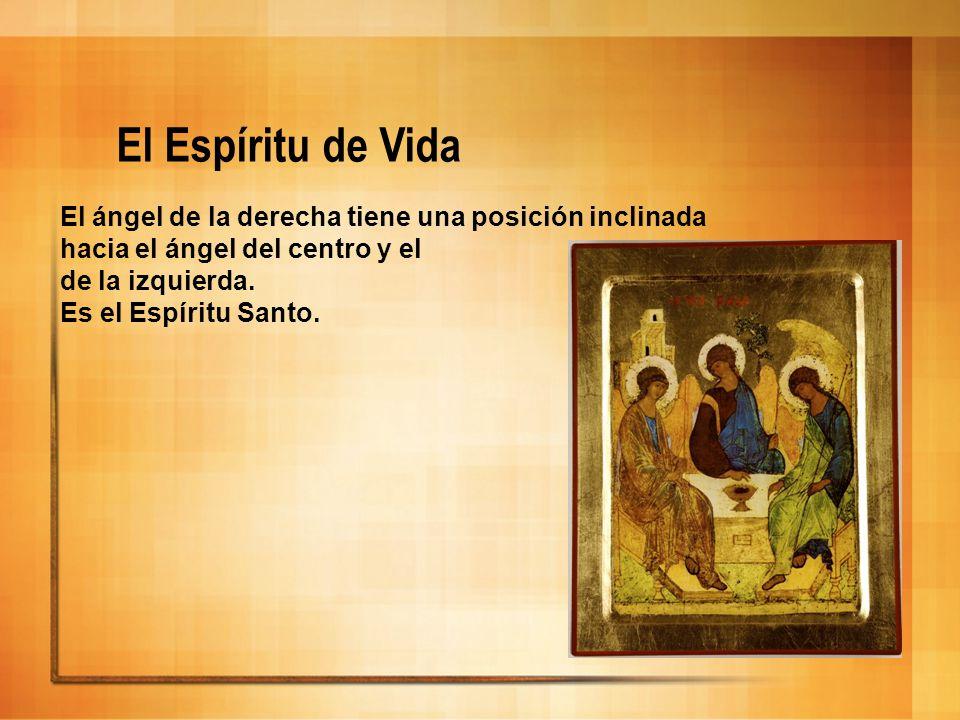 El Espíritu de Vida El ángel de la derecha tiene una posición inclinada. hacia el ángel del centro y el.