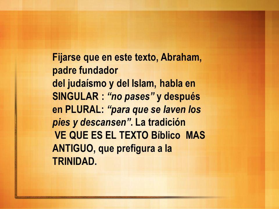 Fijarse que en este texto, Abraham, padre fundador