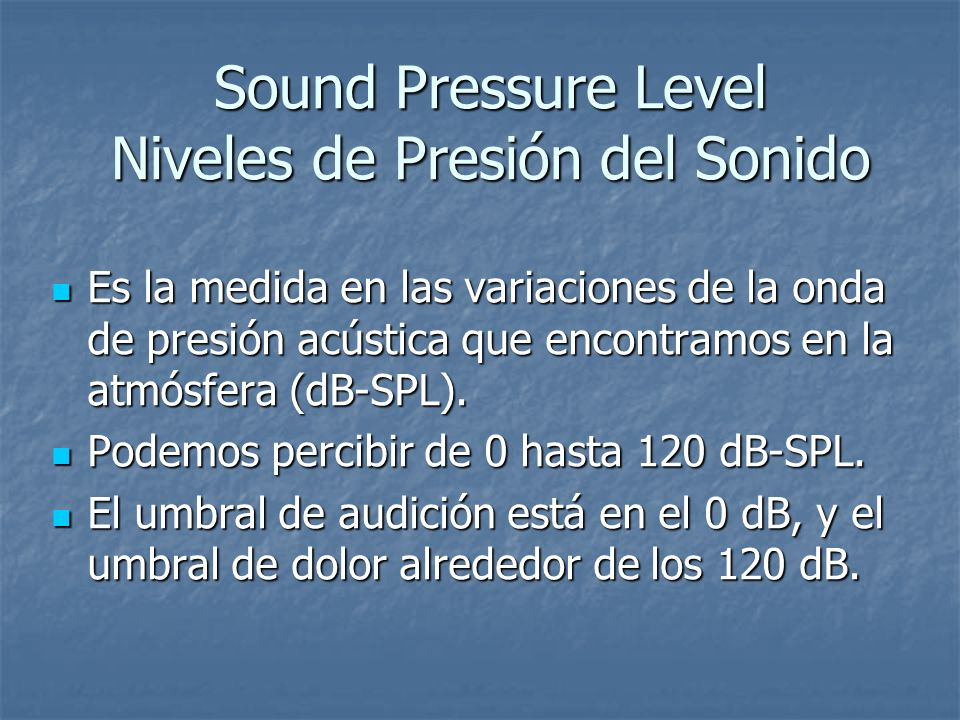 Sound Pressure Level Niveles de Presión del Sonido