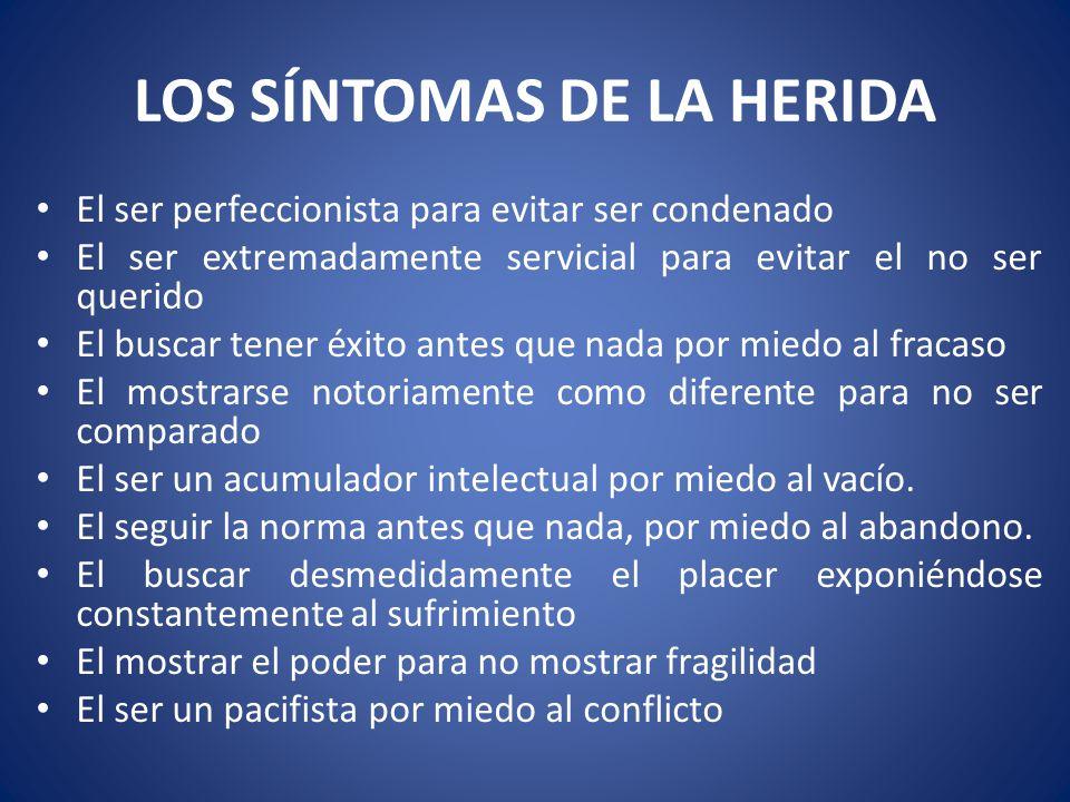 LOS SÍNTOMAS DE LA HERIDA