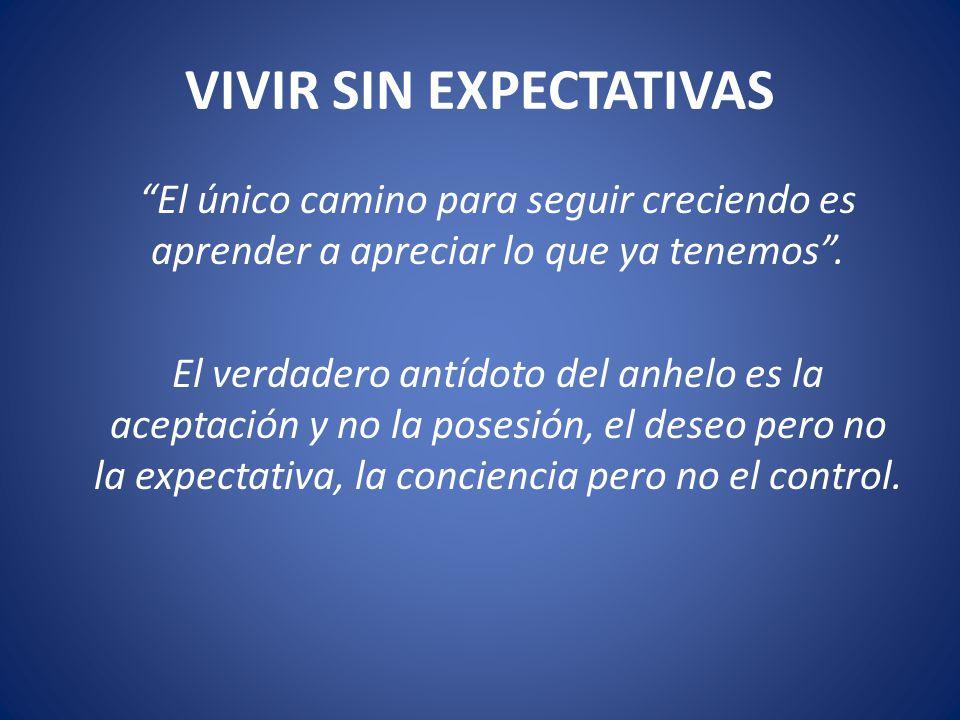 VIVIR SIN EXPECTATIVAS