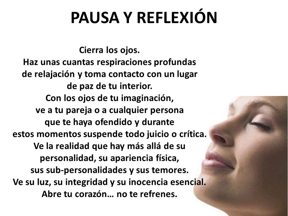 PAUSA Y REFLEXIÓN Cierra los ojos.