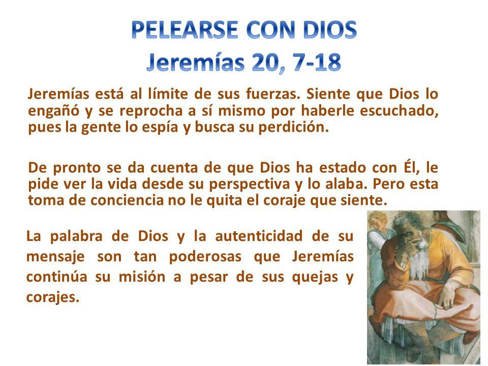 PELEARSE CON DIOS Jeremías 20, 7-18