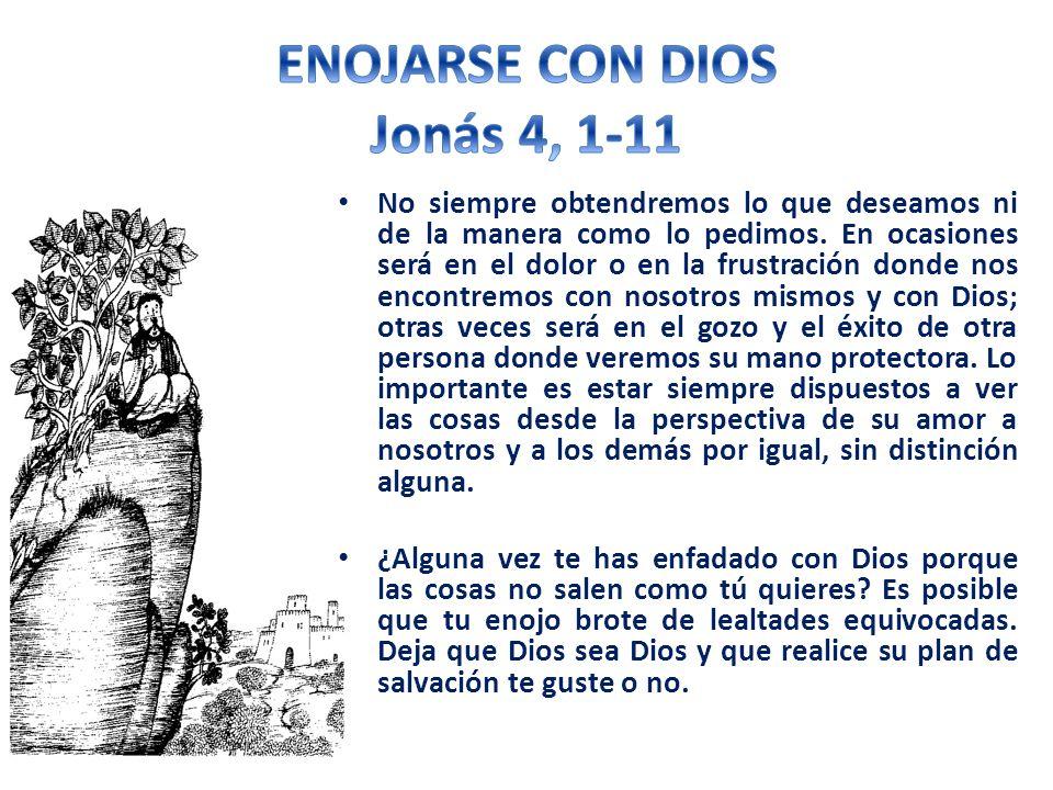 ENOJARSE CON DIOS Jonás 4, 1-11