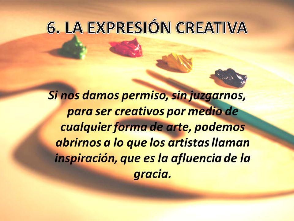 6. LA EXPRESIÓN CREATIVA