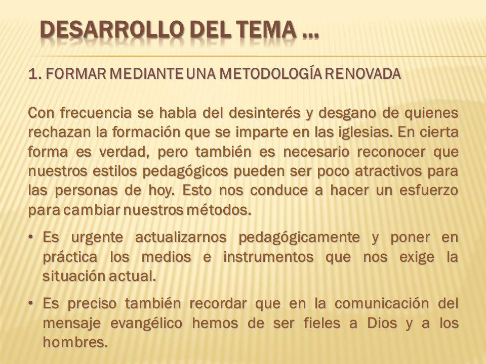 DESARROLLO DEL TEMA … 1. FORMAR MEDIANTE UNA METODOLOGÍA RENOVADA