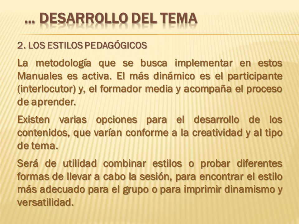 … DESARROLLO DEL TEMA 2. LOS ESTILOS PEDAGÓGICOS.