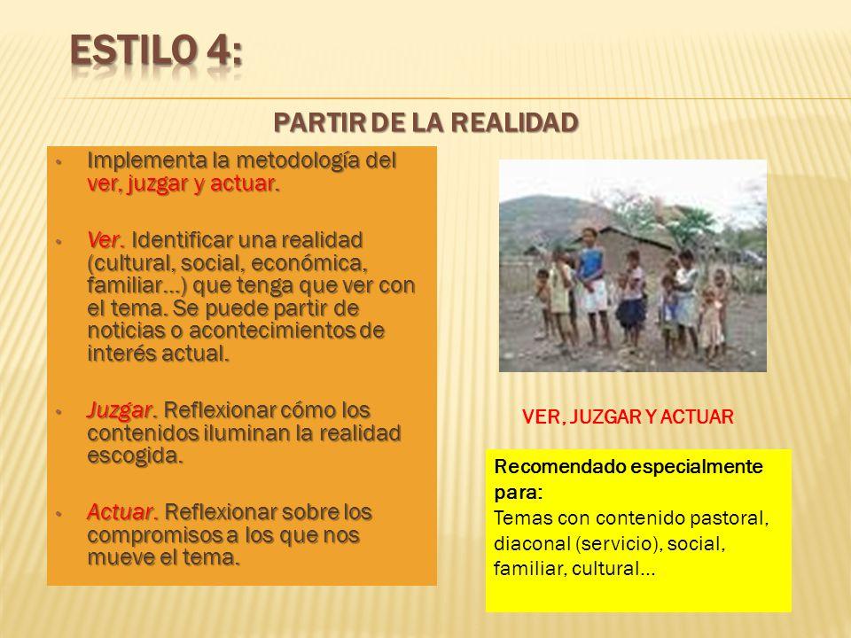Estilo 4: PARTIR DE LA REALIDAD