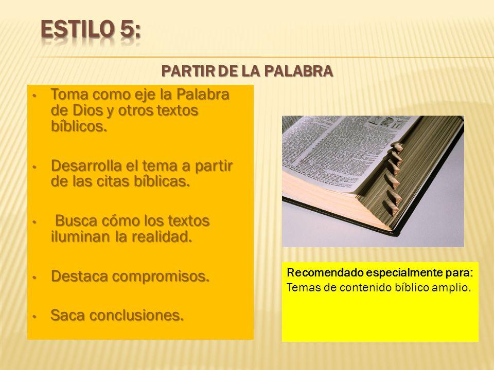 Estilo 5: PARTIR DE LA PALABRA
