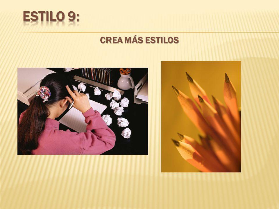 Estilo 9: CREA MÁS ESTILOS