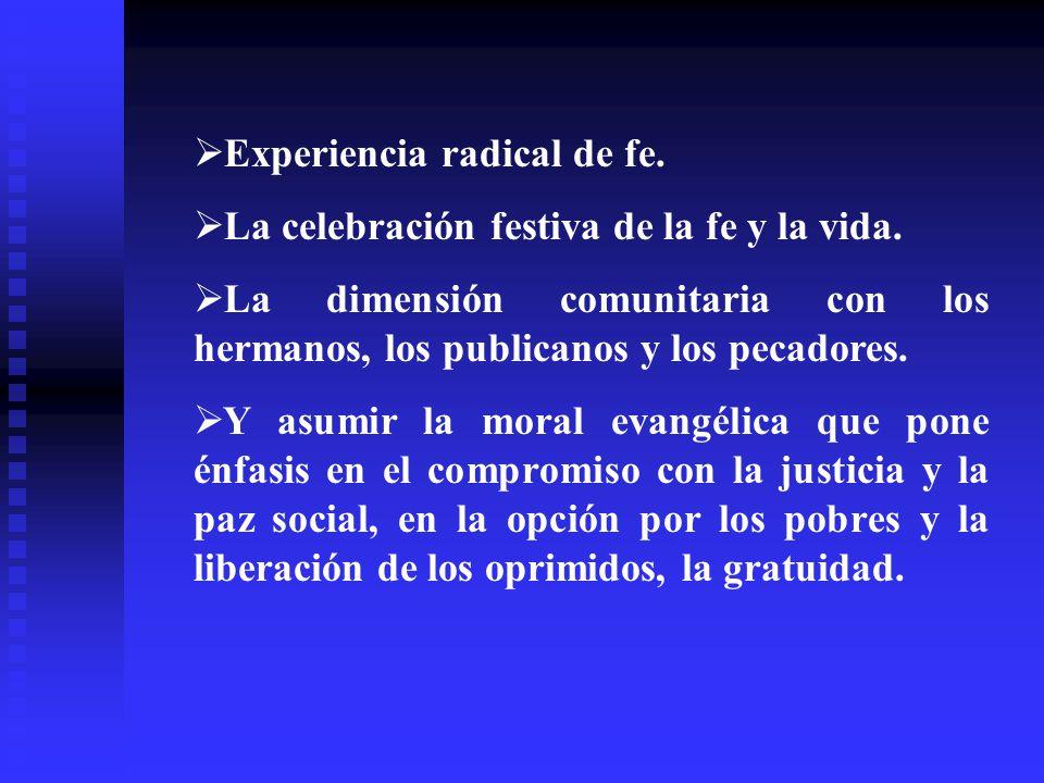 Experiencia radical de fe.