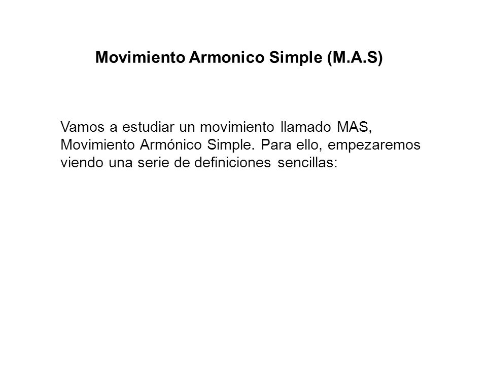 Movimiento Armonico Simple (M.A.S)