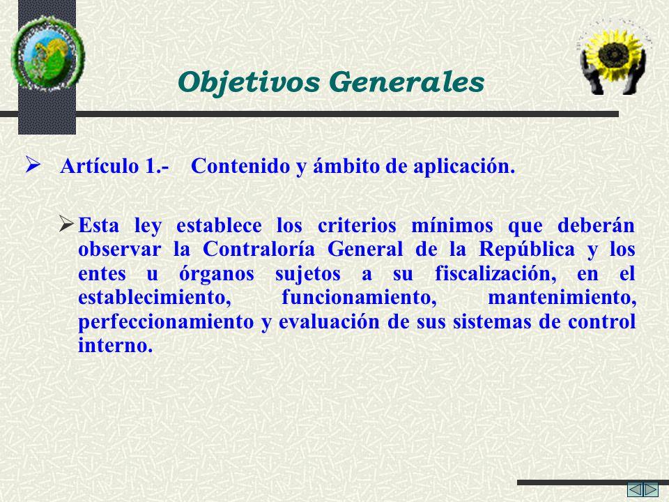 Objetivos Generales Artículo 1.- Contenido y ámbito de aplicación.