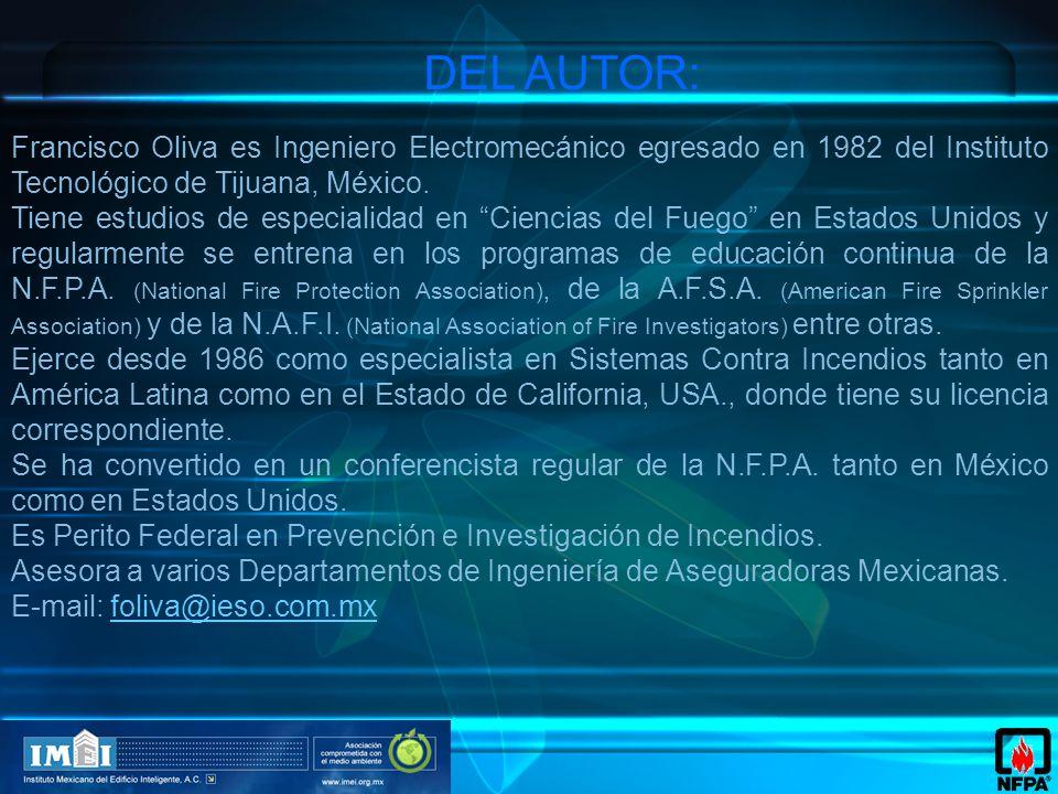DEL AUTOR: Francisco Oliva es Ingeniero Electromecánico egresado en 1982 del Instituto Tecnológico de Tijuana, México.