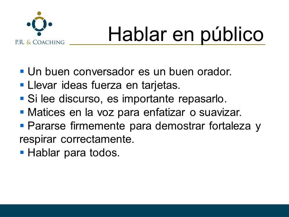 Hablar en público Un buen conversador es un buen orador.