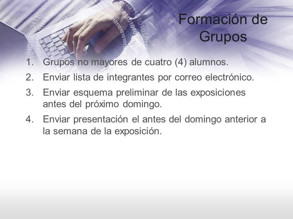 Formación de Grupos Grupos no mayores de cuatro (4) alumnos.