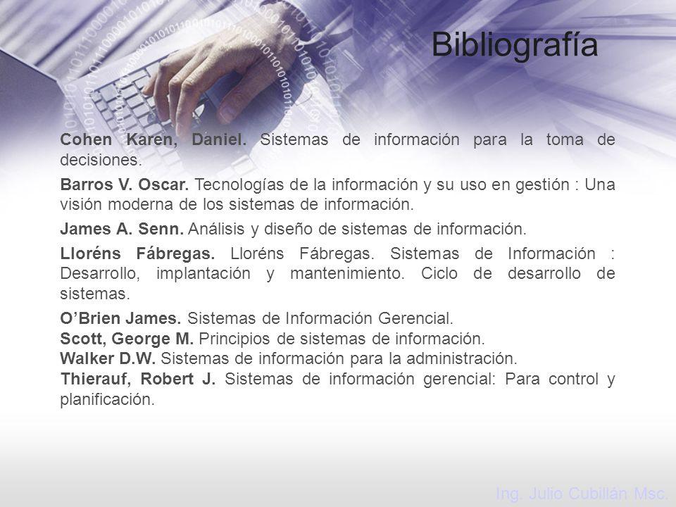 BibliografíaCohen Karen, Daniel. Sistemas de información para la toma de decisiones.