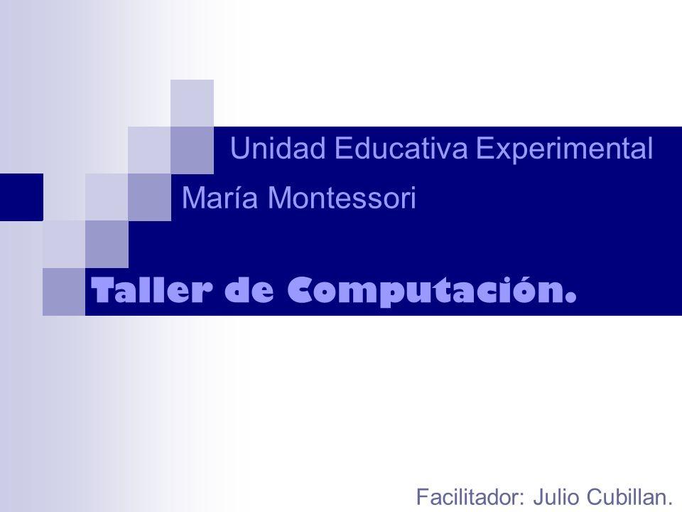 Taller de Computación. Unidad Educativa Experimental María Montessori