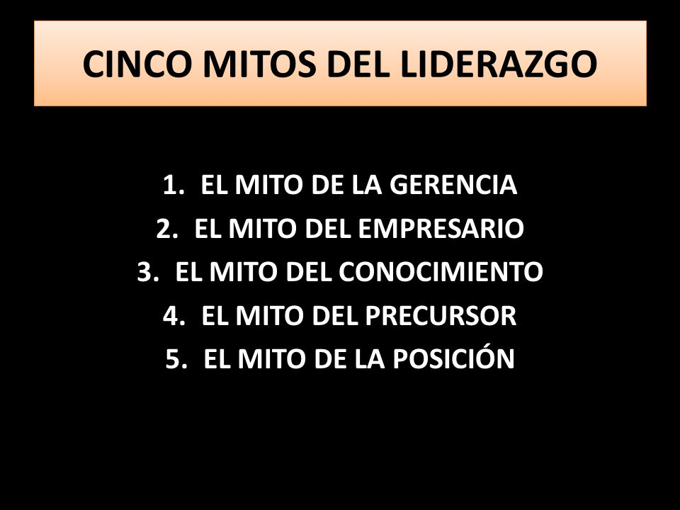 CINCO MITOS DEL LIDERAZGO