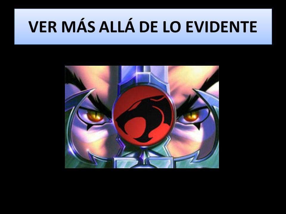 VER MÁS ALLÁ DE LO EVIDENTE