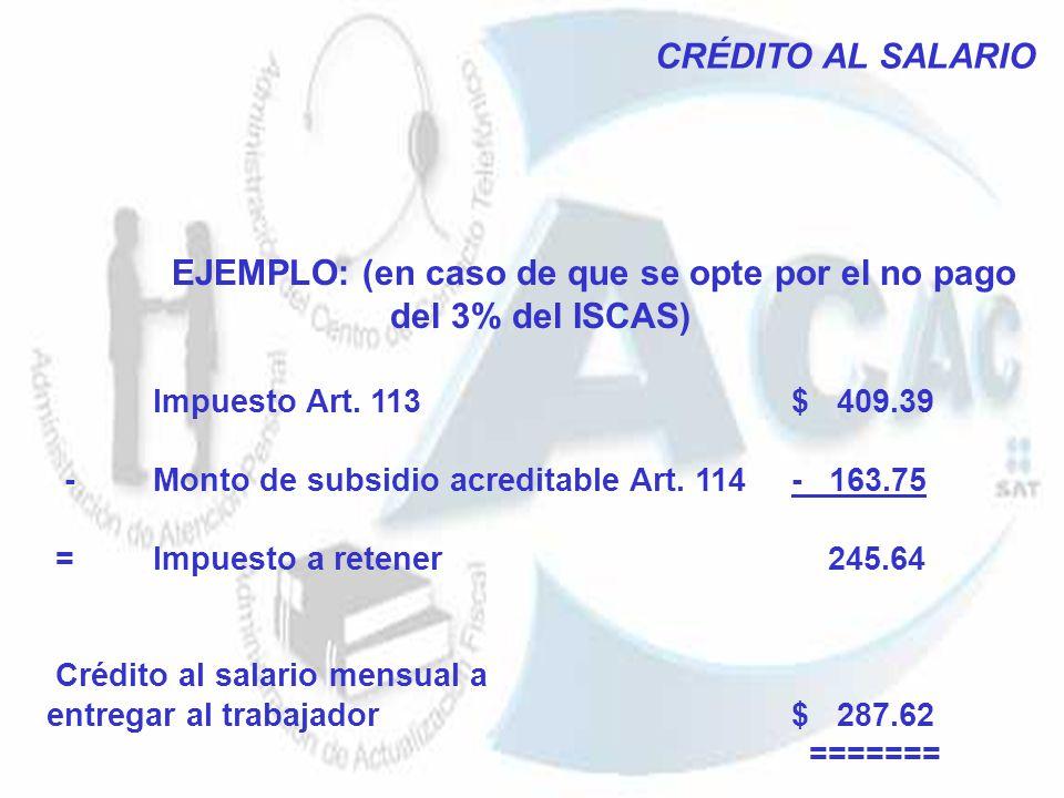 EJEMPLO: (en caso de que se opte por el no pago del 3% del ISCAS)